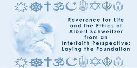 Reverence for Life and the  Ethics of Albert Schweitzer  tickets