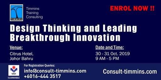 Design Thinking and Leading Breakthrough Innovation in Johor Bahru
