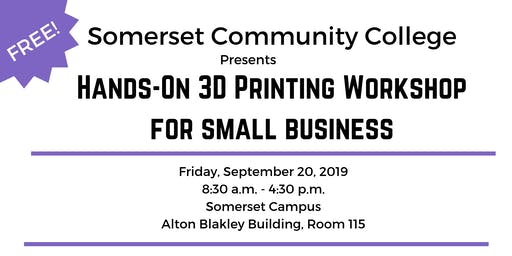 Somerset Community College - 3D Printing Workshop for Small Business