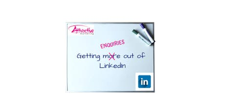 Getting Enquiries out of LinkedIn - Workshop tickets
