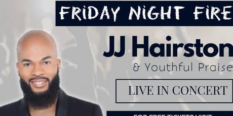 Friday Night Fire (Feat. JJ Hairston & Youthful Praise, and Comedian NotKarltonBanks) tickets