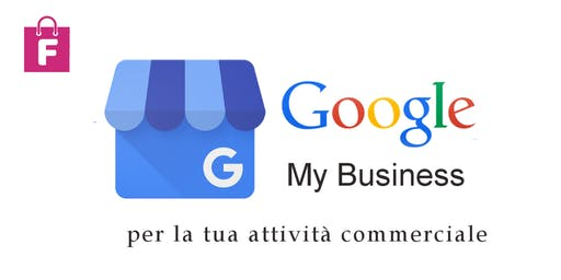 Google My Business per attività commerciali - seminario