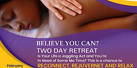 BELIEVE YOU CAN!  WEEKEND RETREAT ( 1st Deposit) tickets