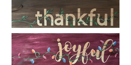 2 sided thankful joyful wooden sign -  Paint Create and Sip Party Art Maker Class