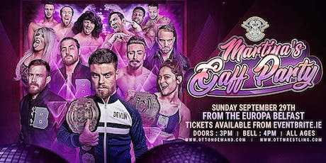 "Over The Top Wrestling Presents ""Martina's Gaff Party Belfast"" tickets"