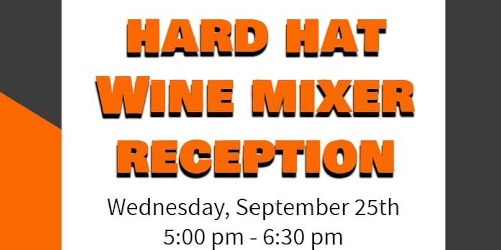 2nd Hard Hat Series Wine Mixer Reception Tickets, Wed, Sep