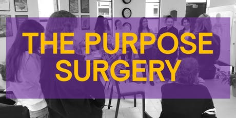 The Purpose Surgery (Islington) — how to be confident when you are starting something new. tickets