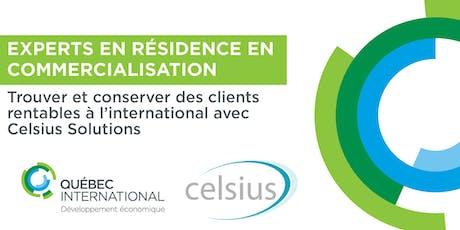 Experts en résidence en commercialisation – Trouver et conserver des clients rentables à l'international avec Celsius Solutions billets