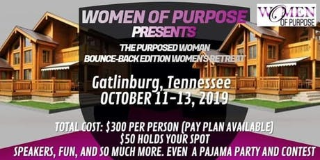 THE PURPOSED WOMAN RETREAT tickets