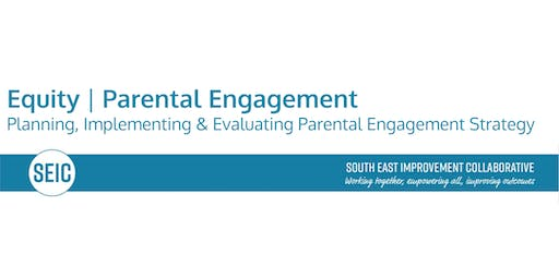 SEIC In Service Day Equity:Implementing and Evaluating your Parental Engagement Strategy