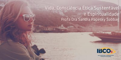 Vida, Consciência Ética Sustentável e Espiritualidade
