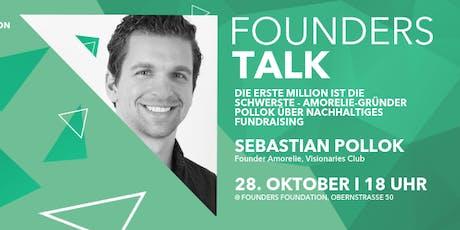 Founders Talk | Die erste Million ist die schwerste - Amorelie-Gründer Sebastian Pollok über nachhaltiges Fundraising tickets