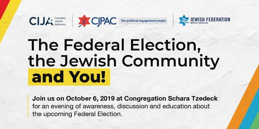 The Federal Election, The Jewish Community & You: Vancouver!