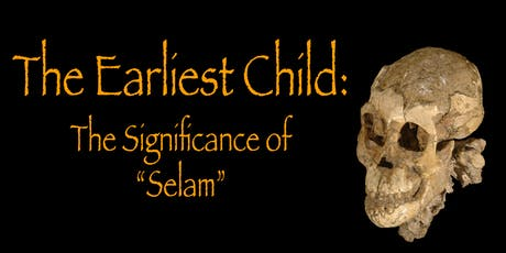 "The Earliest Child: The Significance of ""Selam"" tickets"