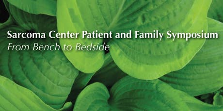 Sarcoma Center Patient & Family Symposium: From Bench to Bedside tickets