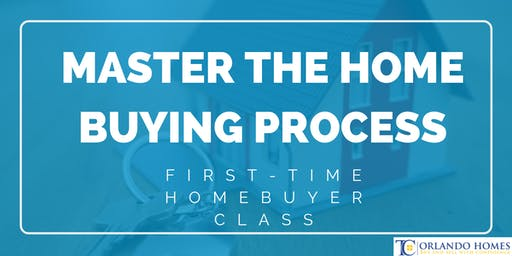 First-Time Home Buyer Class - Master the Home Buying Process