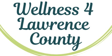 Wellness 4 Lawrence County tickets