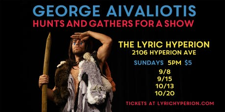 George Aivaliotis Hunts and Gathers for a Show tickets