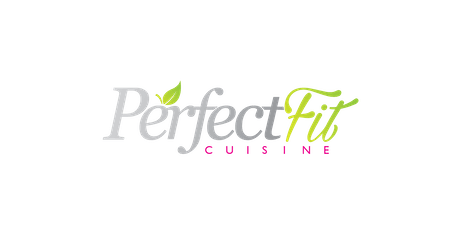 Perfect Fit Cuisine Grand Opening tickets