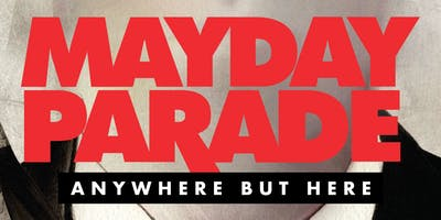 MAYDAY PARADE presents Anywhere But Here