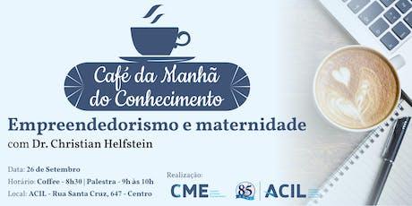 Café da Manhã do Conhecimento - Empreendedorismo e Maternidade ingressos