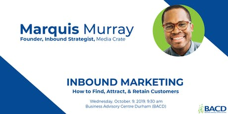 How to Use Inbound Marketing to Find, Attract, and Retain Customers tickets