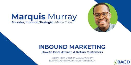 How to Use Inbound Marketing to Find, Attract, and Retain Customers