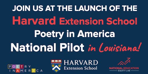 Louisiana Launch of the Harvard Extension School Poetry in America National Pilot