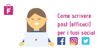 Come scrivere post (efficaci) per i tuoi social- Mini corso biglietti
