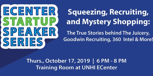 Start-up Speaker Series - Squeezing, Recruiting, and Mystery Shopping: The True Stories Behind The Juicery, Goodwin Recruiting, 360 Intel & More - Sponsored by Lake Street Advisors