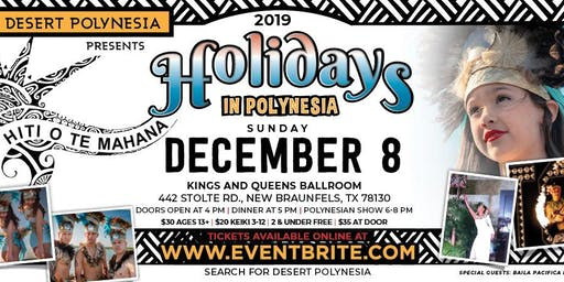 Desert Polynesia Presents: Hiti O Te Mahana Holidays in Polynesia 2019
