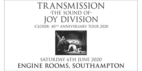 Transmission - The Sound of Joy Division (Engine Rooms, Southampton) tickets