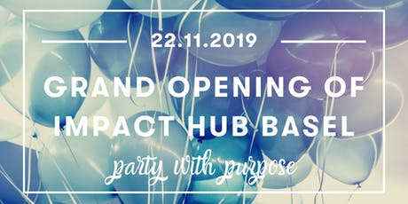 Grand Opening Party of Impact Hub Basel tickets