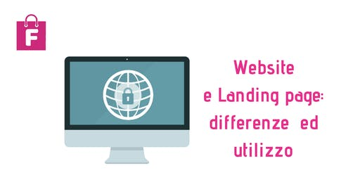 Website e Landing Page : differenze ed utilizzo - seminario