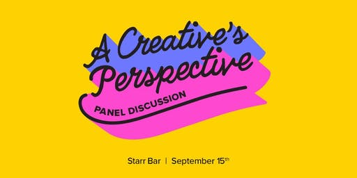 A Creative's Perspective (Panel Discussion)