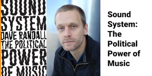 DAVE RANDALL - SOUND SYSTEM; THE POLITICAL POWER OF MUSIC