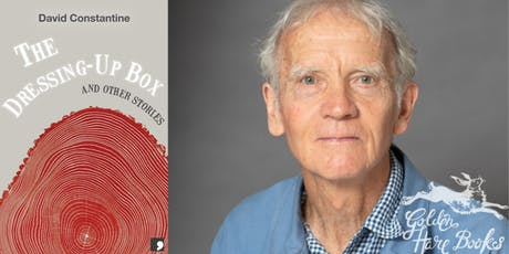THE DRESSING-UP BOX: an evening with David Constantine tickets