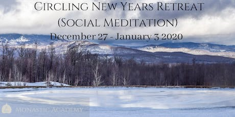 Circling (Social Meditation) New Years Retreat - December 27 - January 3 tickets