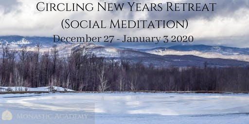 Circling (Social Meditation) New Years Retreat - December 27 - January 3
