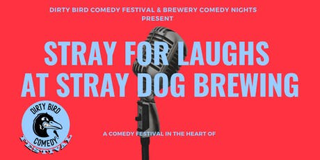 Dirty Bird Comedy Festival @ Stray Dog Brewing(Orleans) Feat: Rebecca Reeds tickets