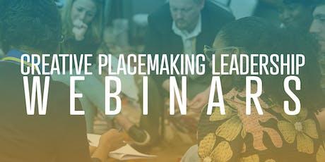 Creative Placemaking Leadership Webinars tickets