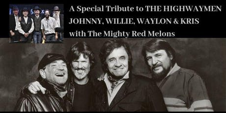 A Special Tribute to THE HIGHWAYMEN: JOHNNY, WILLIE, WAYLON & KRIS with the Mighty Red Melons (11/4/19) tickets