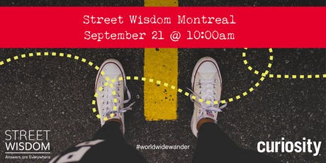 Street Wisdom MONTREAL: World Wide Wander 2019 (Sept 21) billets