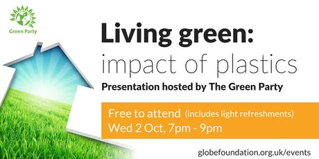 Living Green: Impact of Plastics - hosted by The Green Party tickets