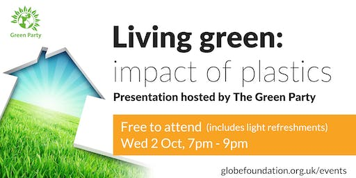 Living Green: Impact of Plastics - hosted by The Green Party