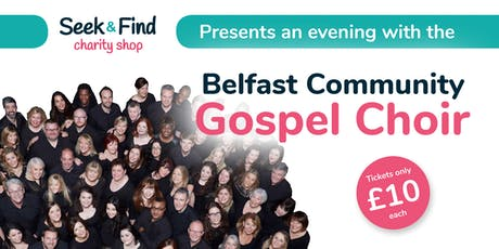 Seek & Find Presents a night with Belfast Community Gospel Choir tickets