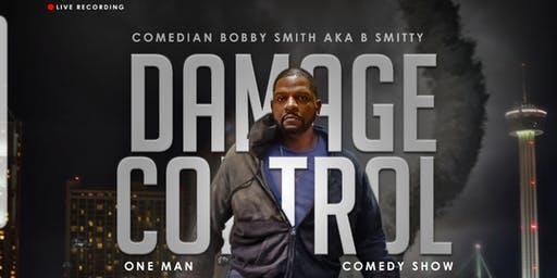 Damage Control Comedy Show Feat. Comedian Bobby Smith Aka B Smitty