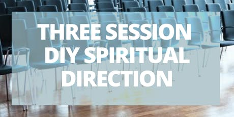 Three Session D.I.Y. Spiritual Direction tickets
