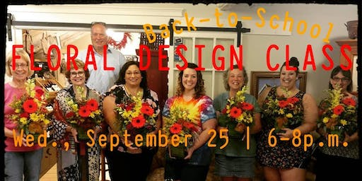 Back-to-School Floral Design Class