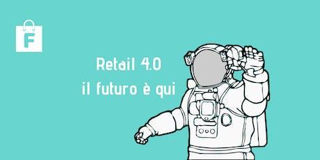 Retail 4.0 - Il futuro è qui - seminario biglietti